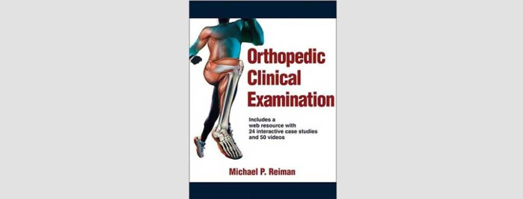 OrthopedicClinicalExamination authored by Mike Reiman