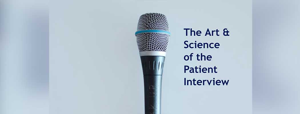 Art & Science of the Patient Interview Continuing Education